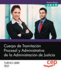 TEST T. L. - CUERPO DE TRAMITACION PROCESAL Y ADMINISTRATIVA - ADMINISTRACION DE JUSTICIA - TURNO LIBRE