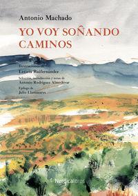 yo voy soñando caminos - Antonio Machado Ruiz