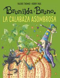 ASOMBROSA CALABAZA, LA - BRUNILDA Y BRUNO