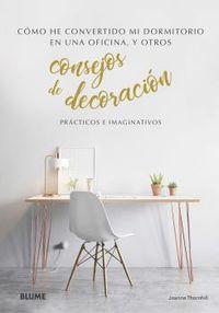 CONSEJOS DE DECORACION - COMO HE CONVERTIDO MI DORMITORIO EN UNA OFICINA