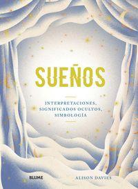 SUEÑOS - INTERPRETACIONES, SIGNIFICADOS OCULTOS, SIMBOLOGIA
