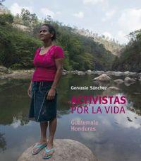 ACTIVISTAS POR LA VIDA - GUATEMALA / HONDURAS
