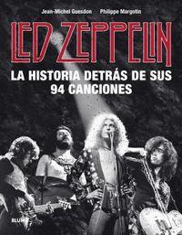 LED ZEPPELIN - LA HISTORIA DETRAS DE SUS 94 CANCIONES
