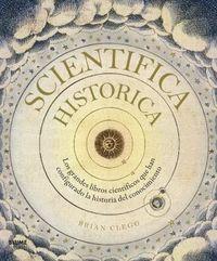 SCIENTIFICA HISTORICA - LOS GRANDES LIBROS CIENTIFICOS QUE HAN CONFIGURADO LA HISTORIA DEL CONOCIMIENTO