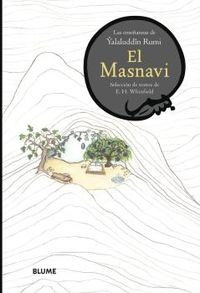 Masnavi, El - Las Enseñanzas De Yaluddin Rumi - Yalaluddin Rumi / Edward Henry Whinfield (ed. )