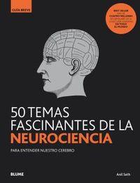 50 TEMAS FASCINANTES DE LA NEUROCIENCIA - PARA ENTENDER NUESTRO CEREBRO