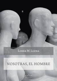 NOSOTRAS, EL HOMBRE