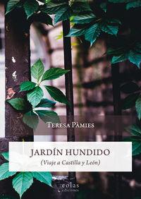 JARDIN HUNDIDO - VIAJE A CASTILLA Y LEON