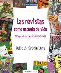 REVISTAS COMO ESCUELA DE VIDA, LAS - DIALOGOS SOBRE EL COMIC ADULTO (1985-2005)