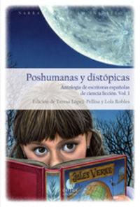 POSHUMANAS Y DISTOPICAS - ANTOLOGIA DE ESCRITORAS ESPAÑOLAS DE CIENCIA FICCION