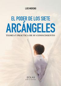 PODER DE LOS SIETE ARCANGELES, EL - TEORIA Y PRACTICA DE SU CONOCIMIENTO