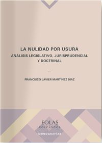 NULIDAD POR USURA, LA - ANALISIS LEGISLATIVO, JURISPRUDENCIAL Y DOCTRINAL