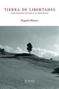 Tierra De Libertades - Rogelio Blanco Martinez