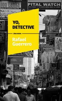 Yo, Detective - Rafael Guerrero Maroto