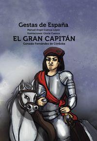 GRAN CAPITAN GONZALO FERNANDEZ DE CORDOBA, EL - GESTAS DE ESPAÑA