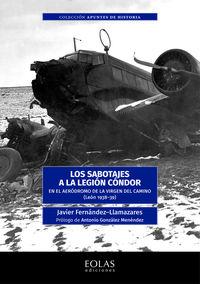 SABOTAJES A LA LEGION CONDOR, LOS - EN EL AERODROMO DE LA VIRGEN DEL CAMINO (LEON 1938-1939)
