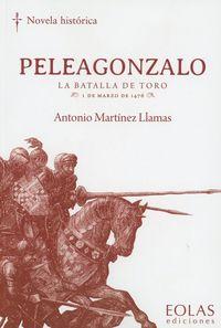 PELEAGONZALO - LA BATALLA DE TORO - 1 DE MARZO DE 1476