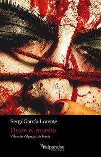 Hazte El Muerto - Sergi Garcia Lorente