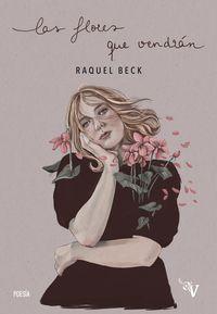las flores que vendran - Raquel Beck