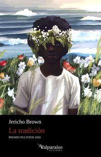 Tradicion, La (premio Pulitzer De Poesia 2020) - Jericho Brown