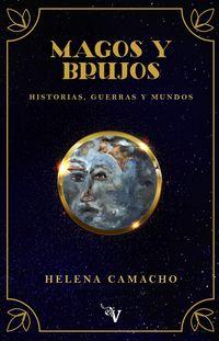 MAGOS Y BRUJOS - HISTORIAS, GUERRAS Y MUNDOS