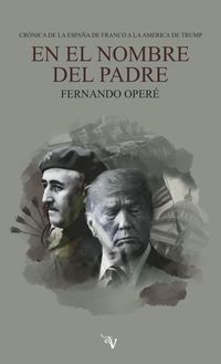 en el nombre del padre - cronica de la españa de franco a la america de trump - Fernando Opere