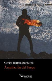 ampliacion del fuego - Gerard Bertran Burgueño