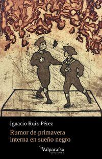 rumor de primavera interna en sueño negro - Ignacio Ruiz-Perez