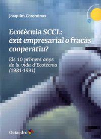 ECOTECNIA SCCL: EXIT EMPRESARIAL O FRACAS COOPERATIU? - ELS 10 PRIMERS ANYS DE LA VIDA D'ECOTECNIA (1981-1991)