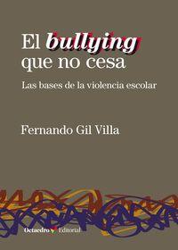 BULLYING QUE NO CESA, EL - LAS BASES DE LA VIOLENCIA ESCOLAR