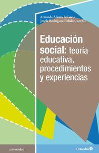 Educacion Social: Teoria Educativa, Procedimientos Y Experiencias - Arminda Alamo Bolaños / Josefa Rodriguez Pulido