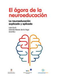 AGORA DE LA NEUROEDUCACION, EL - LA NEUROEDUCACION EXPLICADA Y APLICADA