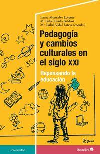 PEDAGOGIA Y CAMBIOS CULTURALES EN EL SIGLO XXI - REPENSANDO LA EDUCACION