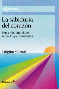Sabiduria Del Corazon, La - Pensar Las Emociones, Sentir Las Emociones - Luigina Mortari