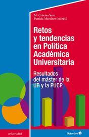 RETOS Y TENDENCIAS EN POLITICA ACADEMICA UNIVERSITARIA - RESULTADOS DEL MASTER DE LA UB Y LA PUCP