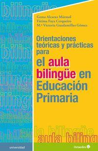 Orientaciones Teoricas Y Practicas Para El Aula Bilingue En Educacion Primaria - Aa. Vv.