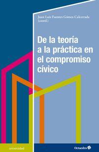 De La Teoria A La Practica En El Compromiso Civico - Fundamentos Y Propuestas Para El Aprendizaje-Servicio - Juan Luis Fiuentes Gomez-Calcerrada