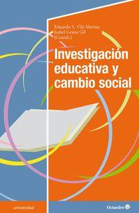 INVESTIGACION EDUCATIVA Y CAMBIO SOCIAL