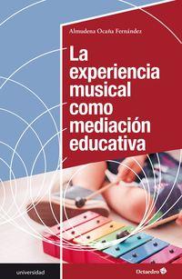 EXPERIENCIA MUSICAL COMO MEDIACION EDUCATIVA, LA
