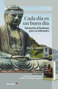 CADA DIA ES UN BUEN DIA - INICIACION AL BUDISMO PARA OCCIDENTALES
