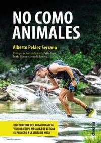 no como animales - Alberto Pelaez Serrano