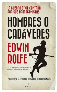 Hombres O Cadaveres - Edwin Rolfe