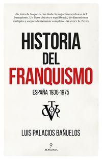 Historia Del Franquismo - España 1936-1975 - Luis Palacios Bañuelos