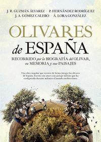 OLIVARES DE ESPAÑA - RECORRIDO POR LA BIOGRAFIA DEL OLIVAR, SU MEMORIA Y SUS PAISAJES