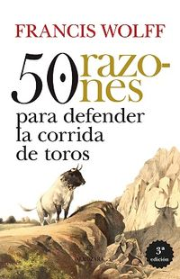 50 Razones Para Defender La Corrida De Toros - Francis Wolff