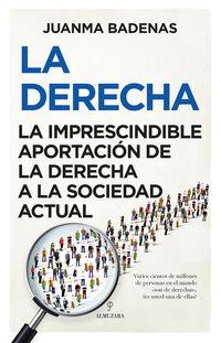 DERECHA, LA - LA IMPRESCINDIBLE APORTACION DE LA DERECHA A LA SOCIEDAD ACTUAL