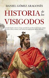 Historia De Los Visigodos - Daniel Gomez Aragones