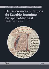 DE LAS CRONICAS O TIENPOS DE EUSEBIO-JERONIMO-PROSPERO-MADRIGAL