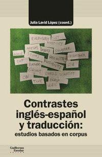 CONTRASTES INGLES-ESPAÑOL Y TRADUCCION: ESTUDIOS BASADOS EN CORPUS