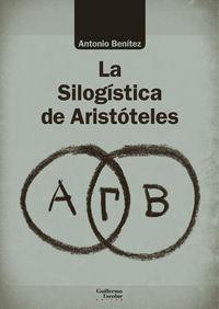 La silogistica de aristoteles - Antonio Benitez